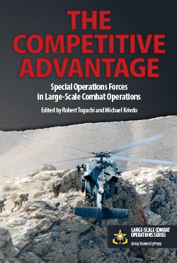 The Competitive Advantage: Special Operations Forces in Large-Scale
