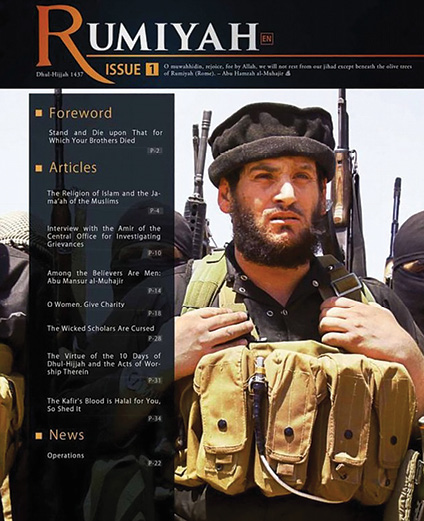 Rumiyah is the current formal online magazine of the Islamic State (IS). It first appeared as a replacement for Dabiq, the former official online magazine of IS, in September 2016, probably due to the imminent loss of the town of Dabiq to Turkish-led forces. The town of Dabiq is the supposed site of the final battle between Islamic and non-Islamic forces at the end of the world according to Islamic prophecy and tradition. Similarly, Rumiyah is an allusion to the prophesied destruction of Christianity symbolized by the conquest and destruction of Rome. (Photo courtesy of Wikimedia)