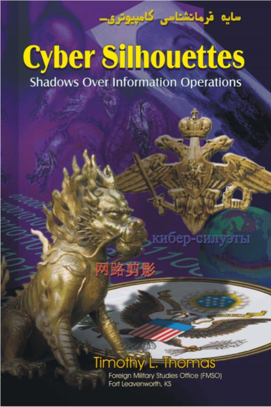 Cyber Silhouettes: Shadows Over Information Operations (Timothy L. Thomas)