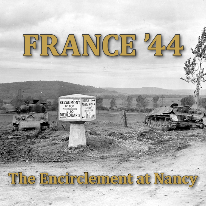 France '44: The Encirclement at Nancy
