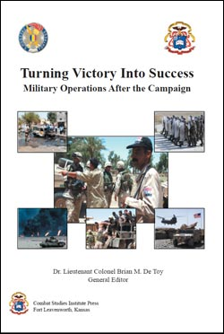 The Proceedings of the CSI 2004 Military History Symposium - Turning Victory Into Success