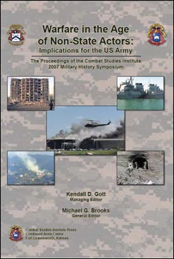 The Proceedings of the CSI 2007 Military History Symposium - Warfare in the Age of Non-State Actors