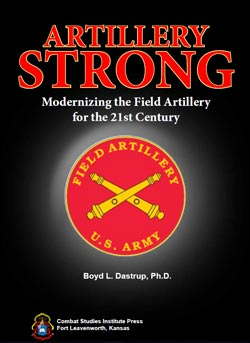 ARTILLERY STRONG - Modernizing the Field Artillery for the 21st Century