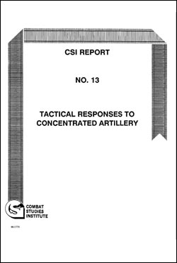 CSI Report No. 13: Tactical Responses to Concentrated Artillery