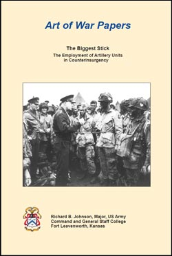 Art of War Papers: The Biggest Stick - The Employment of Artillery Units in Counterinsurgency