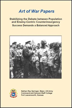 Art of War Papers: Stabilizing the Debate between Population and Enemy-Centric Counterinsurgency Success Demands a Balanced Approach