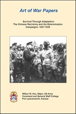 Art Of War Papers: Survival Through Adaptation - The Chinese Red Army and the Extermination Campaigns, 1927-1936