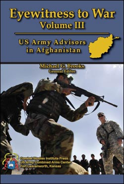 Eyewitness to War Volume III: US Army Advisors in Afghanistan