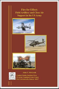 Fire for Effect: Field Artillery and Close Air Support in the US Army