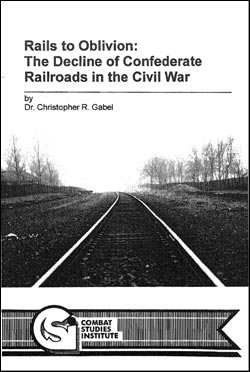 Rails to Oblivion: The Decline of Confederate Railroads in the Civil War