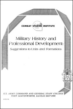 Military History and Professional Development: Suggestions to Units and Formations (1985)