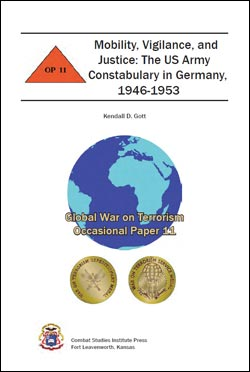 Occasional Paper 11 Mobility, Vigilance, and Justice: The US Army Constabulary in Germany, 1946-1953