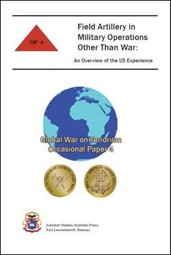 Occasional Paper 4 Field Artillery in Military Operations Other than War: An Overview of the US Experience