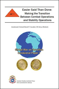 Occasional Paper 7 Easier Said than Done: Making the Transition between Combat Operations and Stability Operations