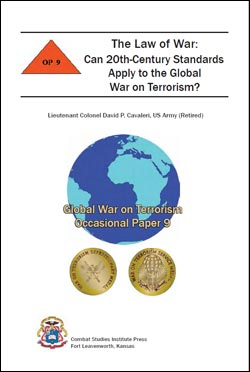 Occasional Paper 9 Law of War: Can 20th Century Standards Apply to the Global War on Terrorism?