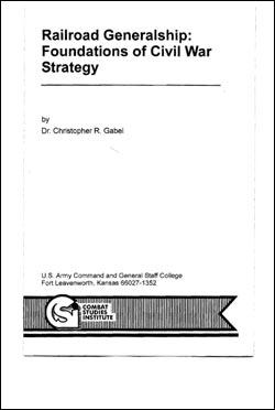 Railroad Generalship: Foundations of Civil War Strategy