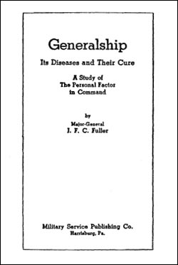 CSI Reprint: Generalship: Its Diseases and Their Cure