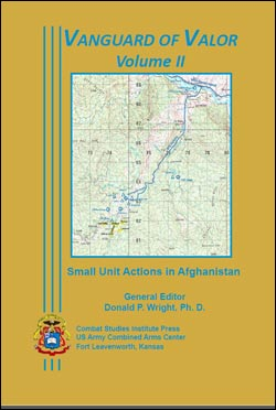 Vanguard of Valor: Small Unit Actions in Afghanistan Volume II
