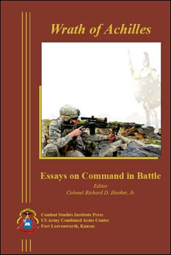 Wrath of Achilles: Essays on Command in Battle