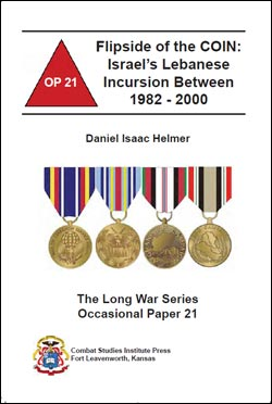 Occasional Paper 21 - Flipside of the COIN: Israel's Lebanese Incursion Between 1982-2000
