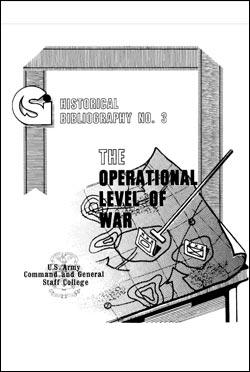 CSI Historical Bibliography No. 3: The Operational Level of War