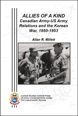 Allies of a Kind: Canadian Army-US Army Relations and the Korean War, 1950-1953