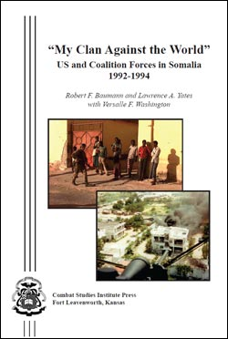 My Clan Against the World: US and Coalition Forces in Somalia, 1992-1994