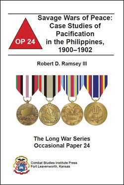 Occasional Paper 24 Savage Wars of Peace: Case Studies of Pacification in the Philippines, 1900-1902
