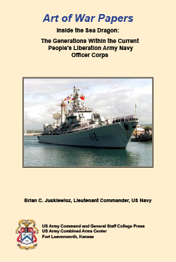 Art of War Papers: Inside the Sea Dragon: the Generations Within the Current People's Liberation Army Navy Officer Corps