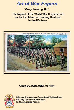 Art of War Papers: Army Training, Sir: The Impact of the World War I Experience on the Evolution of Training Doctrine in the US Army