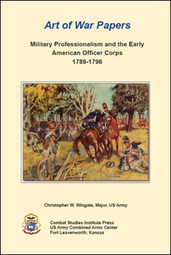 Art of War Papers: Military Professionalism and the Early American Officer Corps 1789-1796