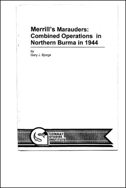 Merrill's Marauders: Combined Operations in Northern Burma in 1944