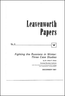 Fighting the Russians in Winter: Three Case Studies - Leavenworth Papers No. 5: