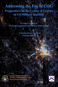 Addressing the Fog of COG: Perspectives on the Center of Gravity in US Military Doctrine