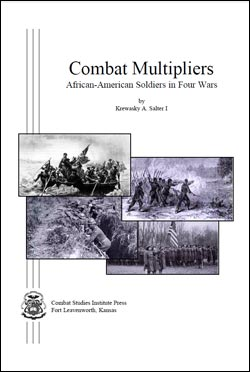 Combat Multipliers: African-American Soldiers in Four Wars