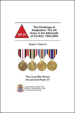 The Challenge of Army Adaptation – The US Army in the Aftermath of Conflict, 1953-2000 - Occasional Paper 27