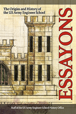 Essayons: The Origins and History of the US Army Engineer School