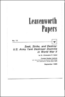 Seek, Strike, and Destroy - Leavenworth Papers No. 12