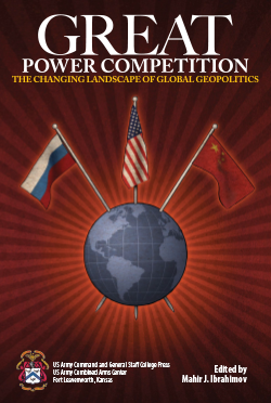 Great Power Competition: The Changing Landscape of Global Geopolitics