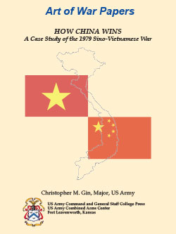 Art of War Papers: How China Wins A Case Study of the 1979 Sino-Vietnamese War