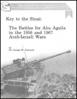 Key to the Sinai: The Battles for Abu Aghelia in the 1956 and 1967 Arab Israeli Wars