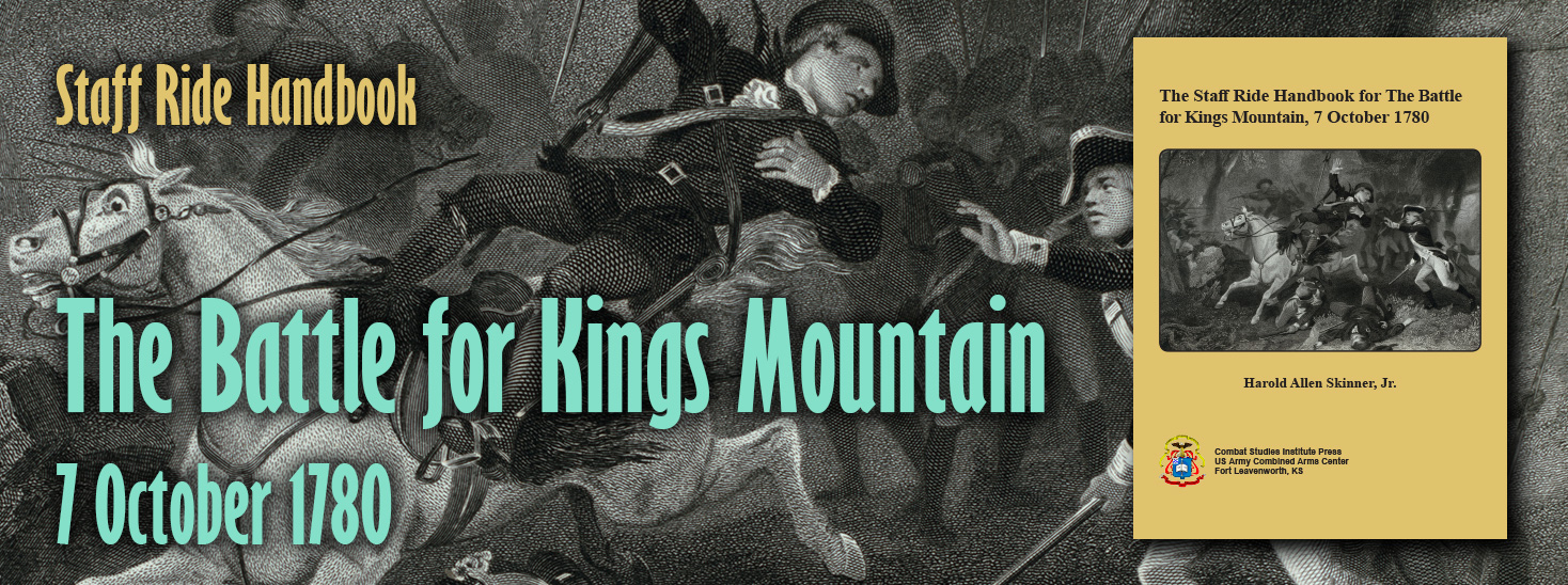 Staff Ride Handbook for the Battle of Kings Mountain, 7 October 1780