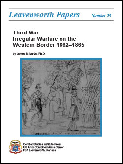 Third War: Irregular Warfare on the Western Border 1862-1865