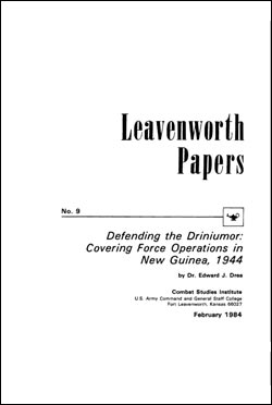 Defending the Driniumor: Covering Force Operations in New Guinea, 1944 - Leavenworth Papers No. 9