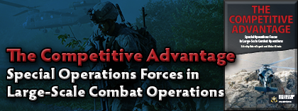 The Competitive Advantage: Special Operations Forces in Large-Scale Combat Operations