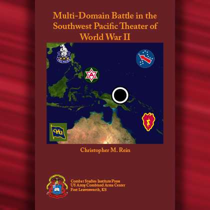Multi-Domain Battle in the Southwest Pacific Theater of World War II