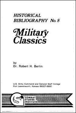 CSI Historical Bibliography No. 8: Military Classics