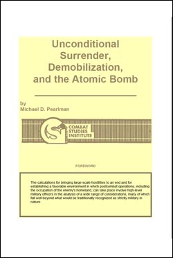 Unconditional Surrender, Demobilization, and the Atomic Bomb