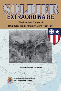 "5a33ae1bca78d Soldier Extraordinaire: The Life and Career of Brig. Gen. Frank ""Pinkie""  Dorn (1901–81)"