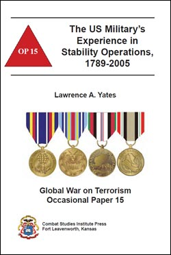 Occasional Paper 15 - The US Military's Experience in Stability Operations,1789-2005